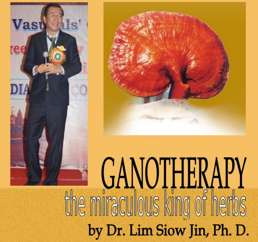 Ganotherapy: prevention and cure with Lingzhi medicinal mushroom