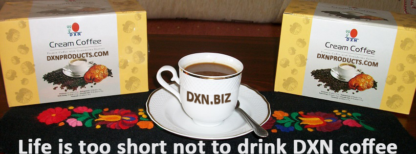 Life is too short not to drink DXN coffee